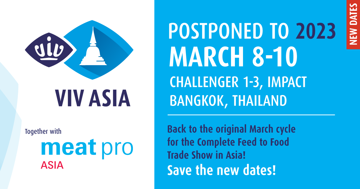 VIV ASIA POSTPONED TO ORIGINAL EVENT CYCLE IN MARCH 2023, TOGETHER WITH MEAT PRO ASIA. ILDEX EXHIBITIONS ALSO POSTPONED